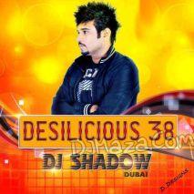 Desilicious 38 | Exclussive Remixes by DJShadow
